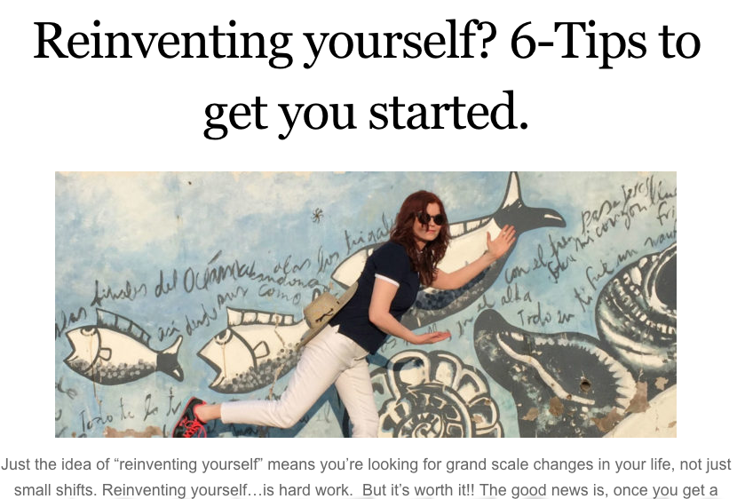 Reinventing yourself?  6-Tips to get you started.